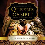 Queen's Gambit by  Elizabeth Fremantle audiobook