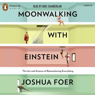 Moonwalking with Einstein by Joshua Foer audiobook