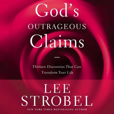 God's Outrageous Claims by Lee Strobel audiobook