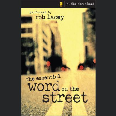 Essential Word on the Street Audio Bible by Rob Lacey audiobook