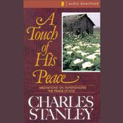 A Touch of His Peace by  Dr.  Charles F. Stanley audiobook