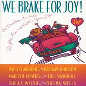 We Brake for Joy! by  Sheila Walsh audiobook