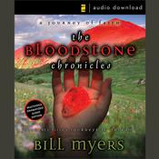 The Bloodstone Chronicles by  Bill Myers audiobook