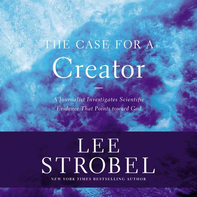 The Case for a Creator by Lee Strobel audiobook