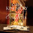 Ever After by Karen Kingsbury