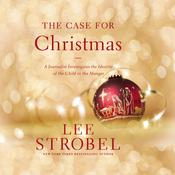 The Case for Christmas by  Lee Strobel audiobook