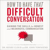 How to Have That Difficult Conversation by  Dr. John Townsend audiobook