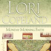 Monday Morning Faith by  Lori Copeland audiobook