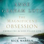 The Magnificent Obsession by  Anne Graham Lotz audiobook