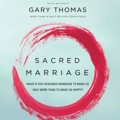 Sacred Marriage by Gary L. Thomas audiobook