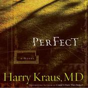 Perfect by  Harry Kraus MD audiobook