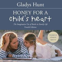 Honey for a Child's Heart by Gladys Hunt audiobook