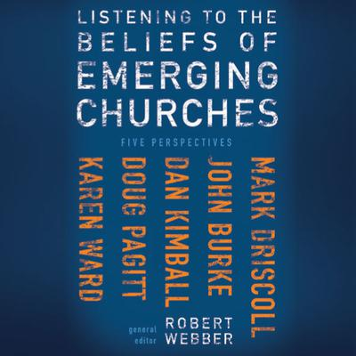 Listening to the Beliefs of Emerging Churches by Zondervan audiobook