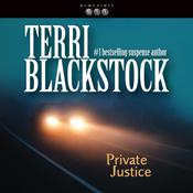 Private Justice by  Terri Blackstock audiobook