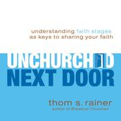 The Unchurched Next Door by  Thom S. Rainer audiobook