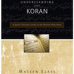Understanding the Koran by Mateen Elass audiobook