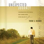 The Unexpected Journey by  Thom S. Rainer audiobook