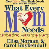 What Every Mom Needs by  Elisa Morgan audiobook