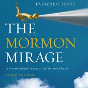The Mormon Mirage by  Latayne C. Scott PhD audiobook