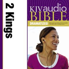 KJV, Audio Bible, Dramatized: 2 Kings, Audio Download by Zondervan audiobook