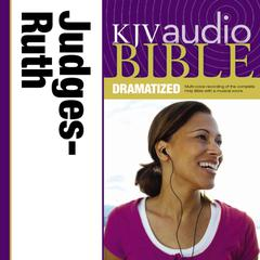 KJV, Audio Bible, Dramatized: Judges and Ruth, Audio Download by Zondervan audiobook