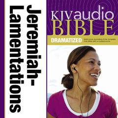 KJV, Audio Bible, Dramatized: Jeremiah and Lamentations, Audio Download by Zondervan audiobook