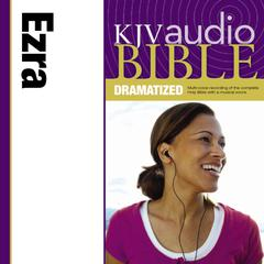 KJV, Audio Bible, Dramatized: Ezra, Audio Download by Zondervan audiobook