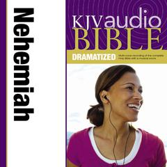 KJV, Audio Bible, Dramatized: Nehemiah, Audio Download by Zondervan audiobook