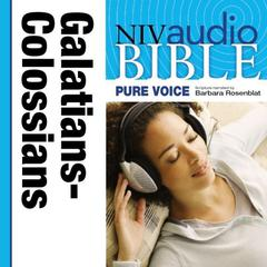 Pure Voice Audio Bible - New International Version, NIV (Narrated by Barbara Rosenblat): (08) Galatians, Ephesians, Philippians, and Colossians by Zondervan audiobook