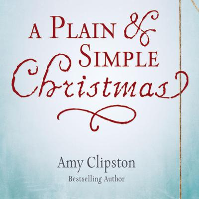 A Plain and Simple Christmas by Amy Clipston audiobook