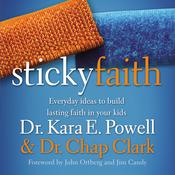 Sticky Faith by  Dr. Kara E. Powell audiobook