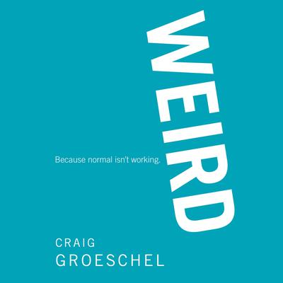 WEIRD by Craig Groeschel audiobook