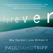 Forever by  Paul David Tripp audiobook