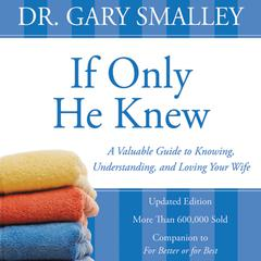 If Only He Knew by Gary Smalley audiobook