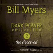 Dark Power Collection: The Deceived by  Bill Myers audiobook