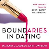 Boundaries in Dating by  Dr. John Townsend audiobook