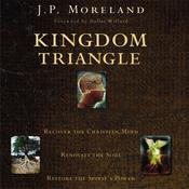 Kingdom Triangle by  J. P. Moreland audiobook