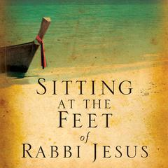 Sitting at the Feet of Rabbi Jesus by Ann Spangler audiobook