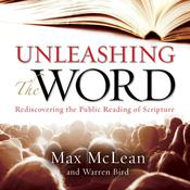 Unleashing the Word by  Max McLean audiobook
