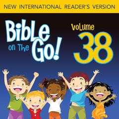 Bible on the Go Vol. 38: Parables and Miracles of Jesus, Part 2 (John 6, 9; Matthew 14, 18; Luke 9-10)