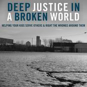 Deep Justice in a Broken World by  Dr. Kara E. Powell audiobook