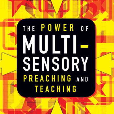 The Power of Multisensory Preaching and Teaching by Rick Blackwood audiobook