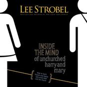 Inside the Mind of Unchurched Harry and Mary by  Lee Strobel audiobook