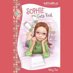 Sophie Gets Real by Nancy Rue audiobook