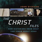 The Christ Files by  John Dickson audiobook