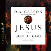 Jesus the Son of God by  D. A. Carson audiobook