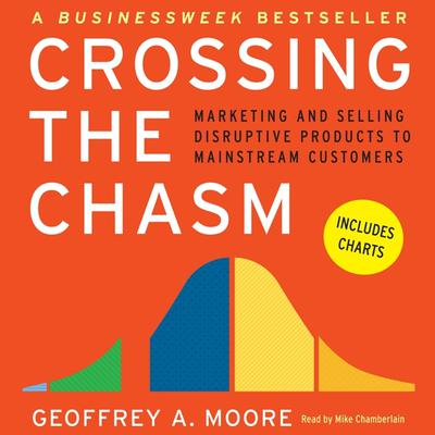 Crossing the Chasm by Geoffrey A. Moore audiobook