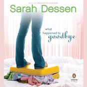 What Happened to Goodbye by  Sarah Dessen audiobook
