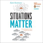 Situations Matter by  Sam Sommers audiobook