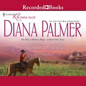 Diamond in the Rough by  Diana Palmer audiobook